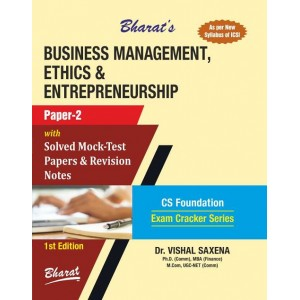 Bharat's Business Management, Ethics & Entrepreneurship for CS Foundation June 2019 [New Syllabus] by Dr. Vishal Saxena | Exam Cracker Series